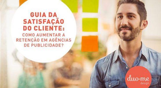 Guia da satisfação do cliente: Como aumentar a retenção em agências de publicidade